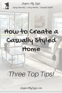 How to Create a Casually Styled Home - 3 top tips!