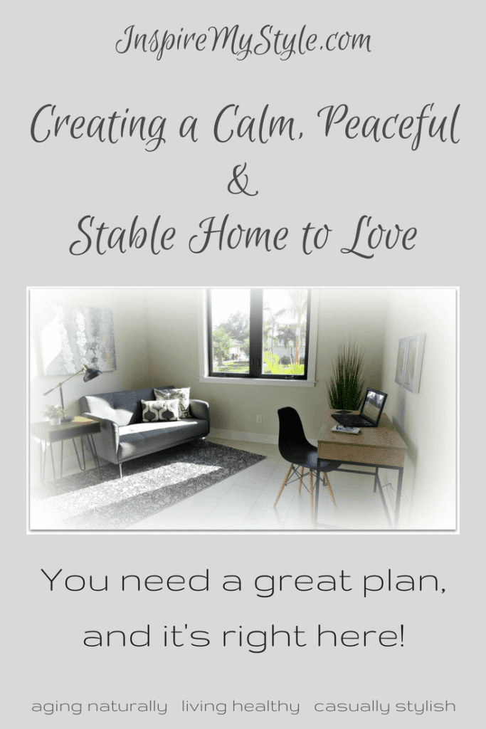 Creating a Calm, Peaceful and <br>Stable Home