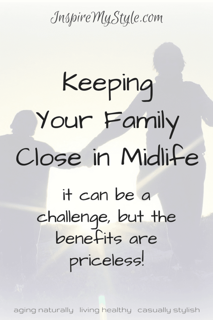 Keeping your family close in midlife