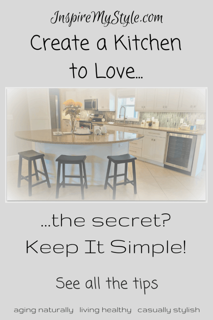 Create a Kitchen to Love - Keep It Simple!