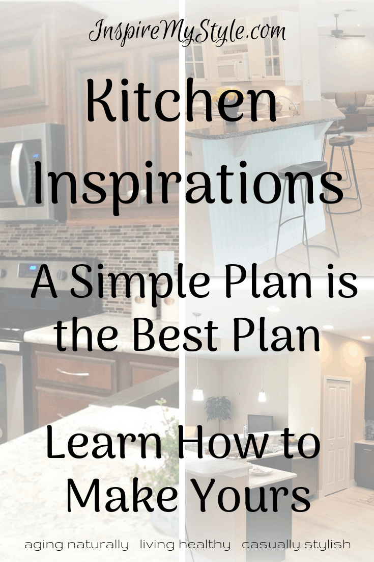 Kitchen Inspirations - A Simple Plan is the Best Plan