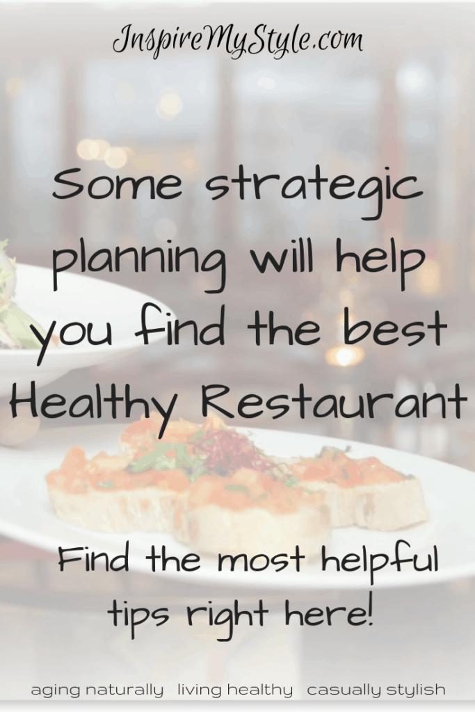 Some strategic planning will help you find the best healthy restaurants