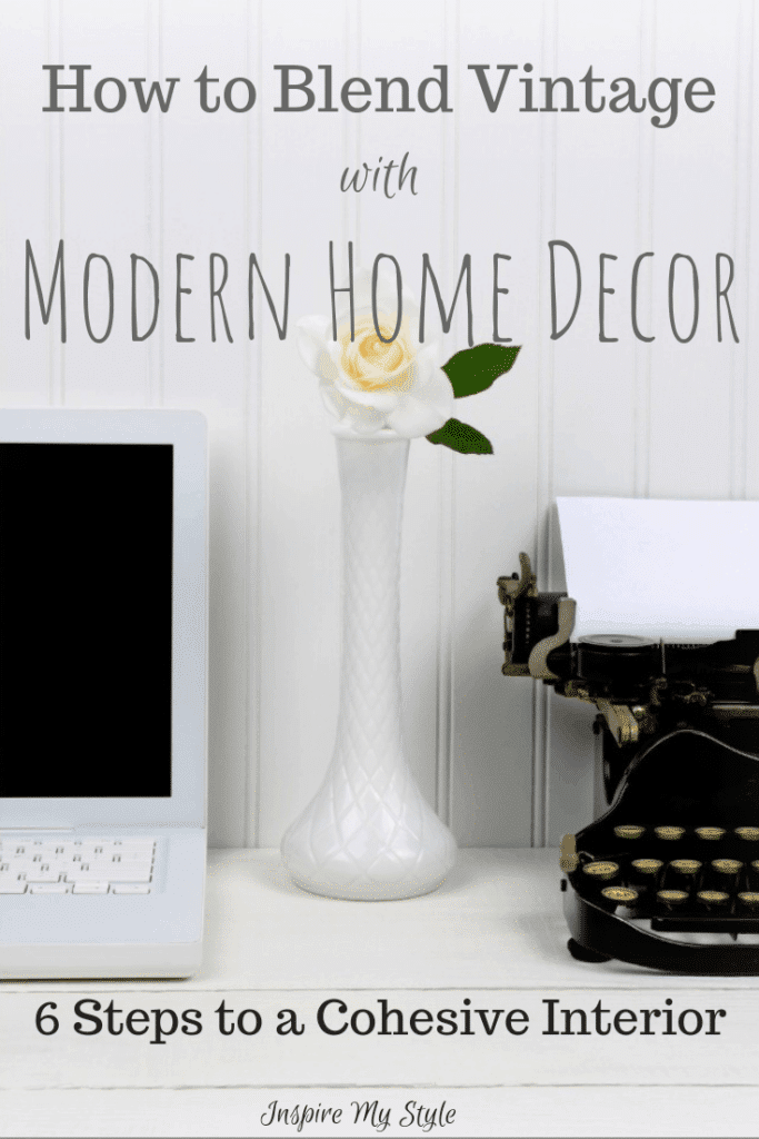 How to Blend Vintage with Modern Home Decor