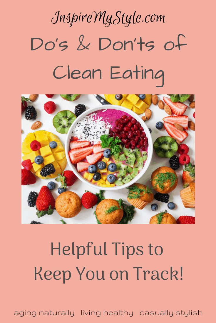 Do S And Don Ts Of Clean Eating Helpful Tips To Keep You On Track Inspire My Style