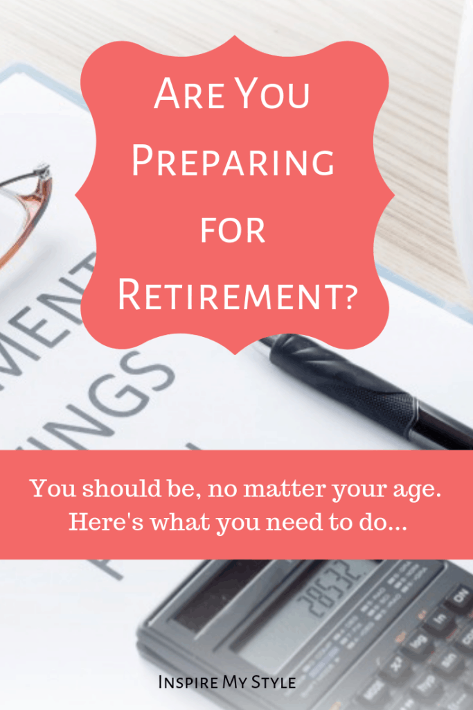 are you preparing for retirement? You should be, no matter your age. Here is what you should do! Don't wait, read this today. #retirementplanning #prepareforretirement #simpleretirementoptions