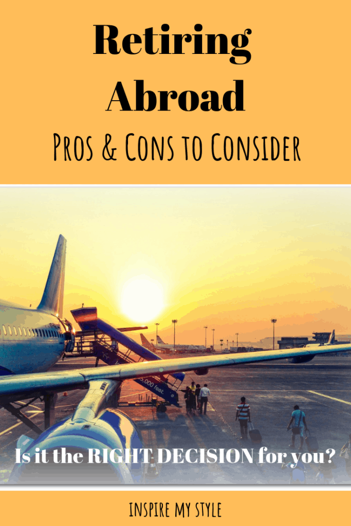 PROS AND CONS OF RETIRING ABROAD. Will an overseas retirement decision be the right one for you? Learn more about how and what to plan for! #retirement #retiringabroad
