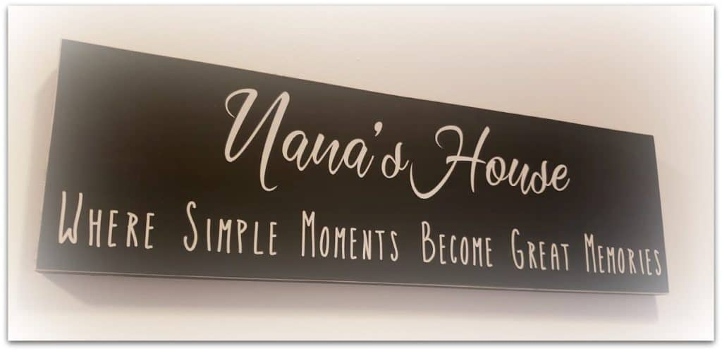 Nanas House plaque - simple moments become great memories