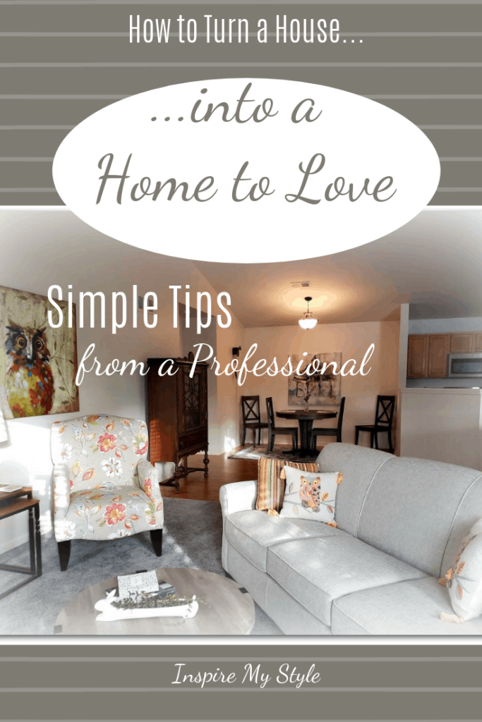 How to turn a house into a home to love. Simple home decorating tips from a seasoned professional who always pays attention to the budget! #homedecoratingideas #diydecorating #interiordesign #decoratingplan #budgetfriendly #inspiremystyletoday