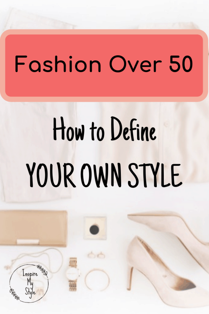 Fashion over 50? What is that? How to define your own style at any age.
