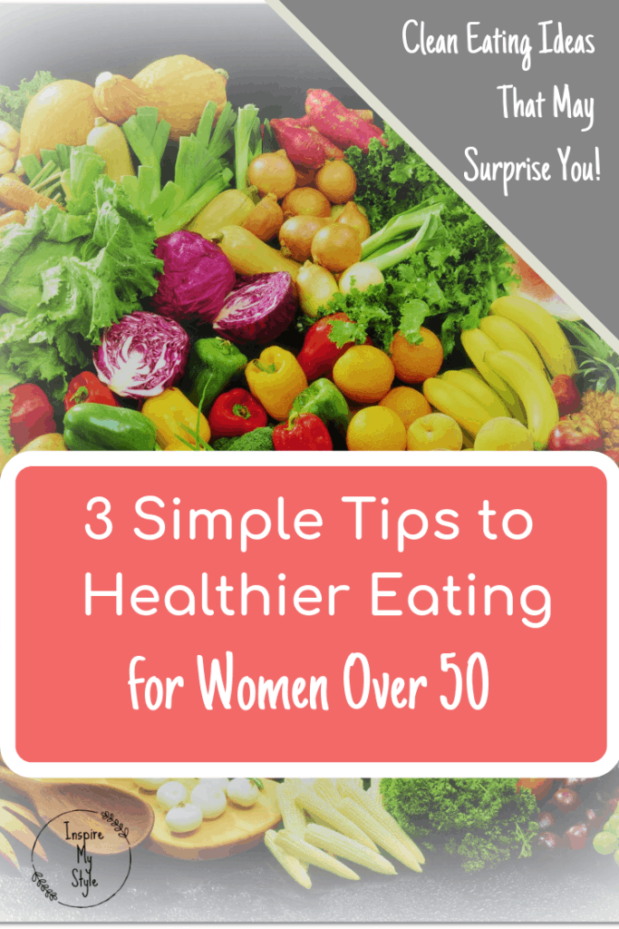 As women in midlife we need to take extra care of our bodies, and these simple tips to help you eat clean and healthy may surprise you!