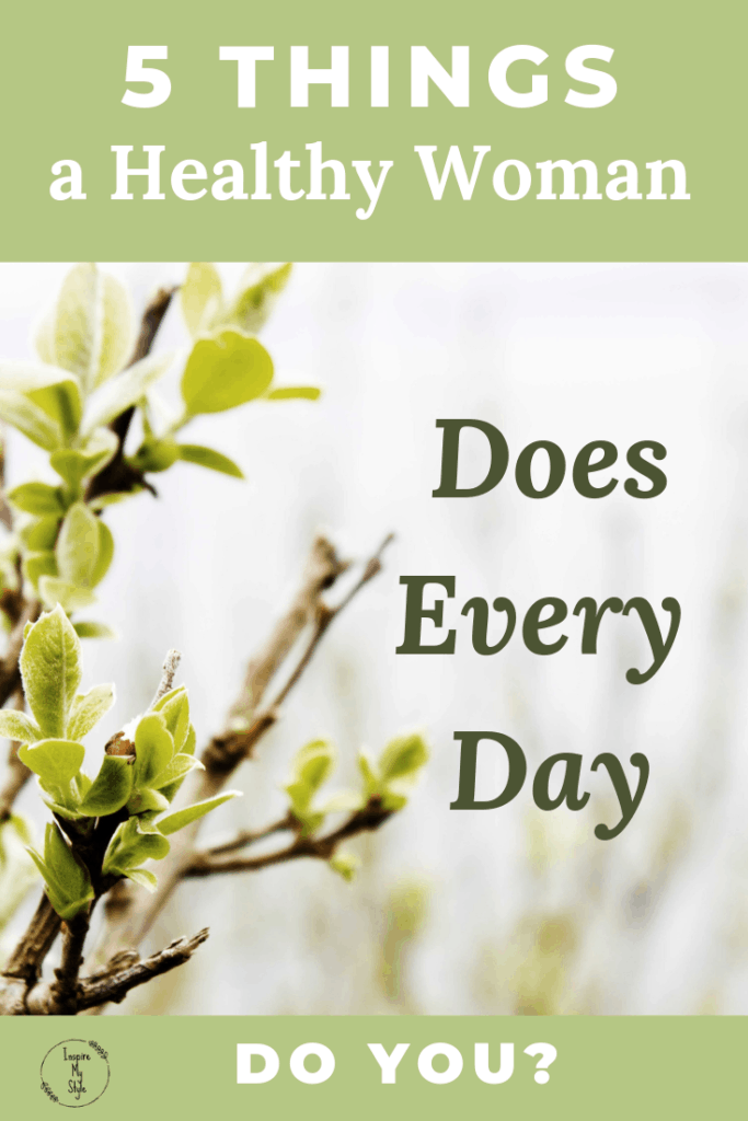 Five Things a Healthy Woman does Every Day