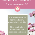 Why should we care about self development as women over 50?