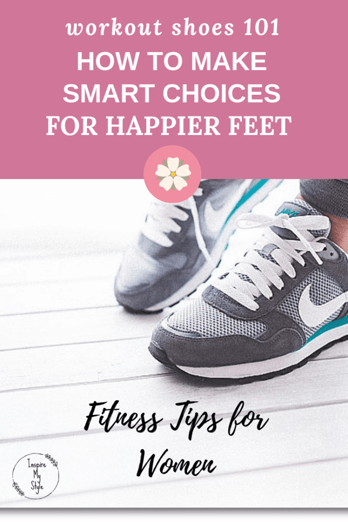 Workout shoes 101 - how to make the smart choice for happier feet
