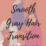 5 Best Tips for a Smooth Gray Hair Transition