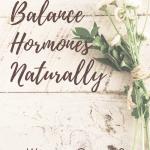 5 Best Tips to Balance Hormones Naturally