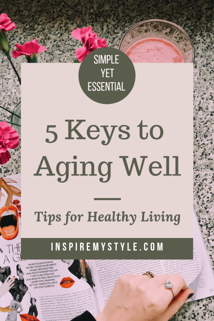 Five keys to aging well - tips for healthy living
