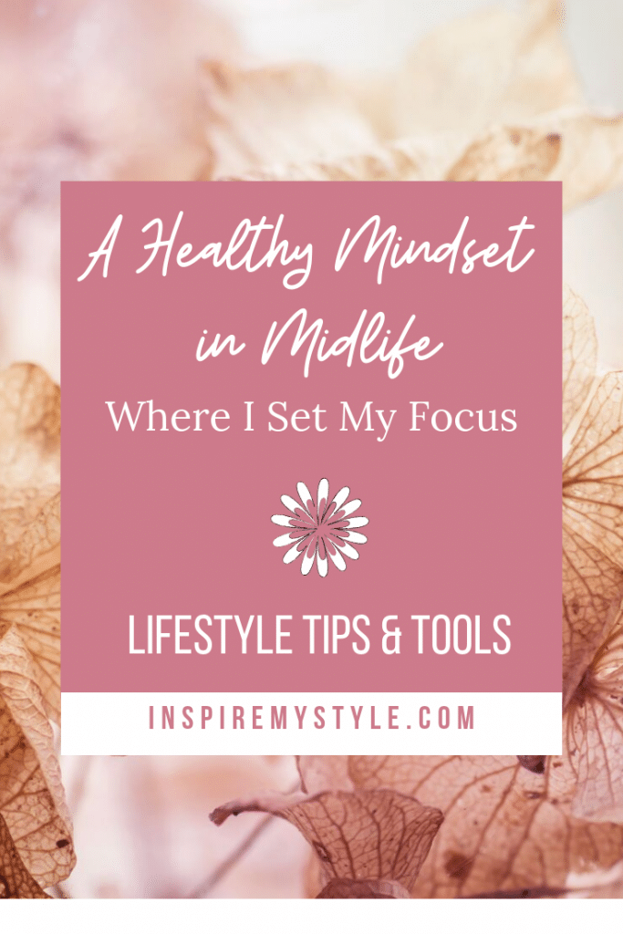 A healthy mindset in midlife - where I set my focus