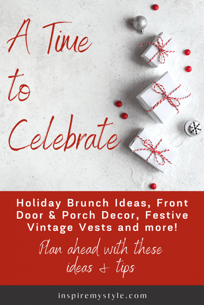 a time to celebrate with holiday brunch ideas, front door decor and more