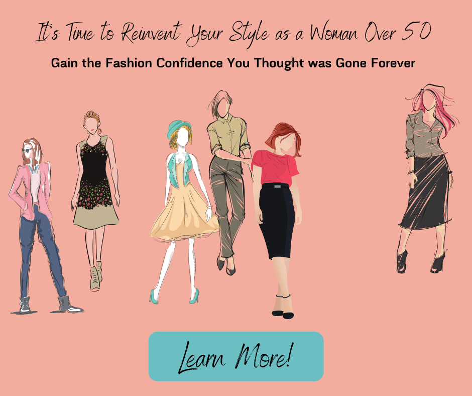 Fashion Over 50 - It's time to reinvent your style