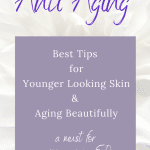 Best anti aging tips and secrest