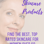 anti aging skincare products for women over 50