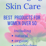 best anti aging skin care products for women over 50