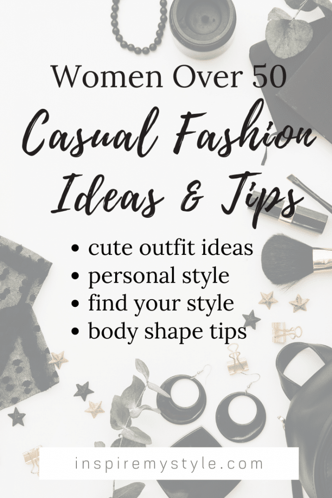 casual fashion ideas and tips - fashion over 50