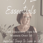 Important things to learn in life as a woman over 50