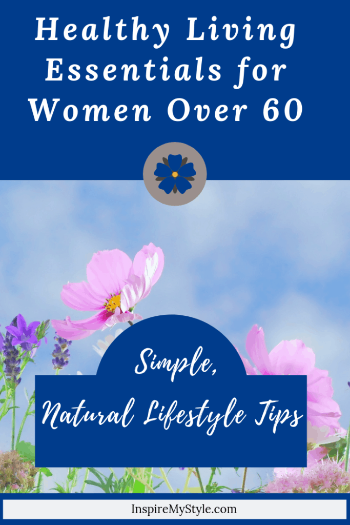 Healthy Living essentials for women over 60