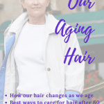 How to Care for Our Aging Hair After 60