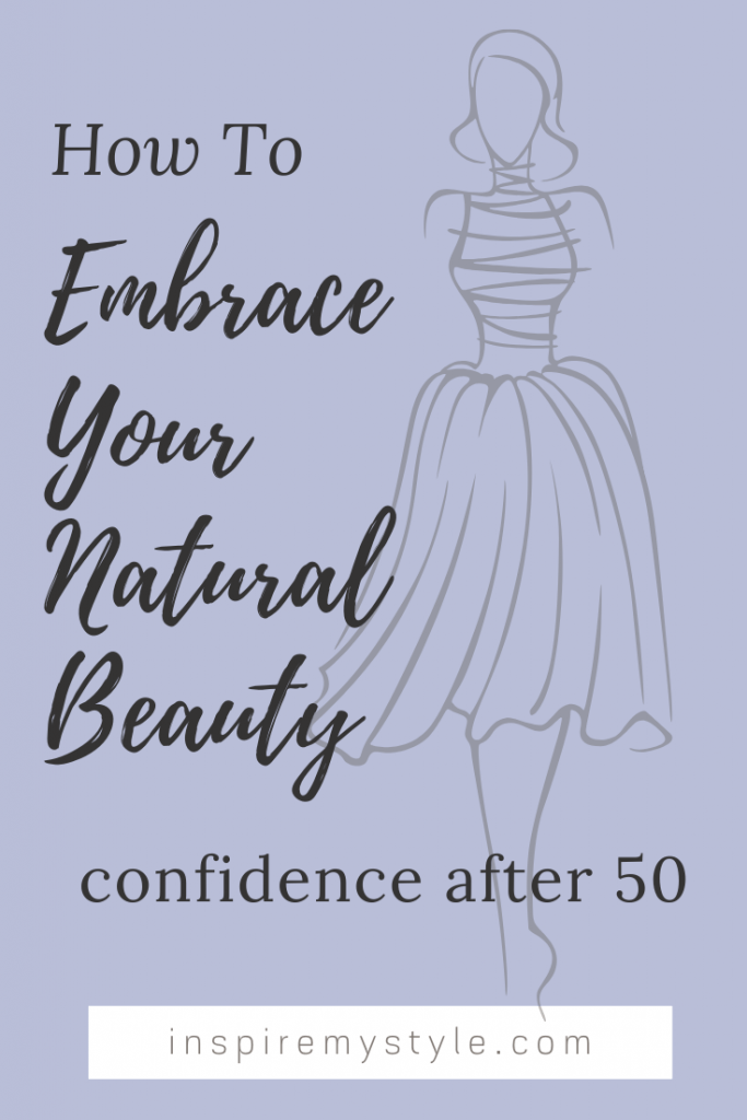 How to Embrace Your Natural Beauty After 50