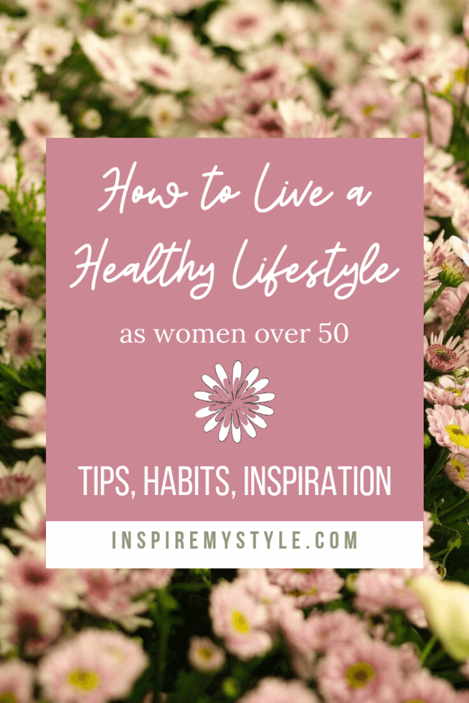 how to live a healthy lifestyle as women over 50