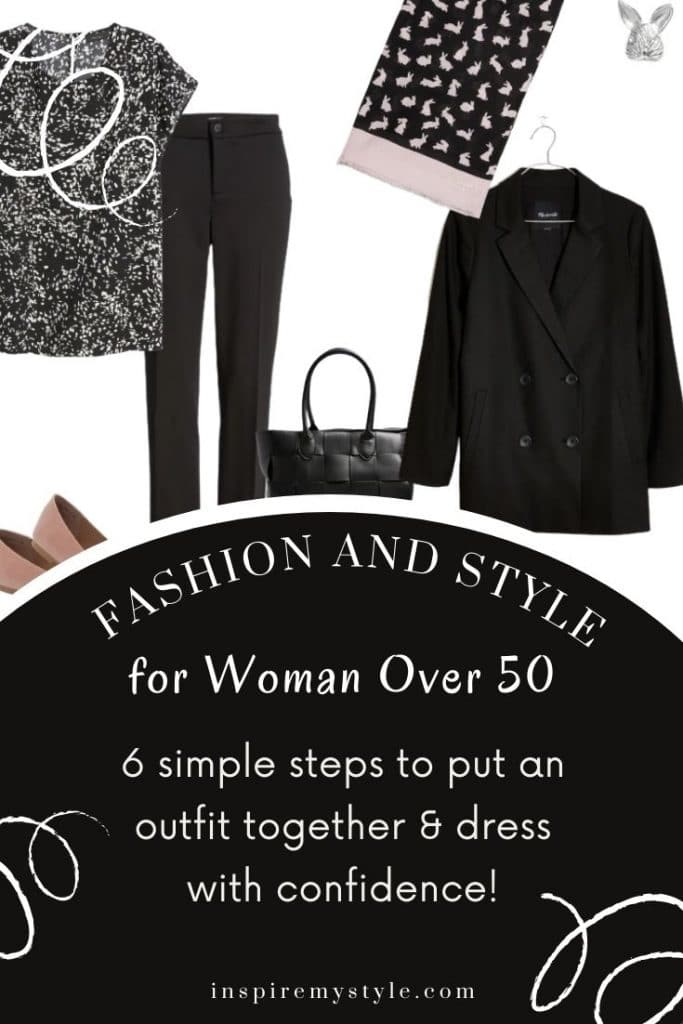 6 steps to help you put a stylish outfit together as a woman over 50