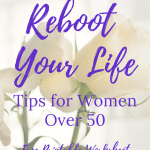 how to reboot your life after 50