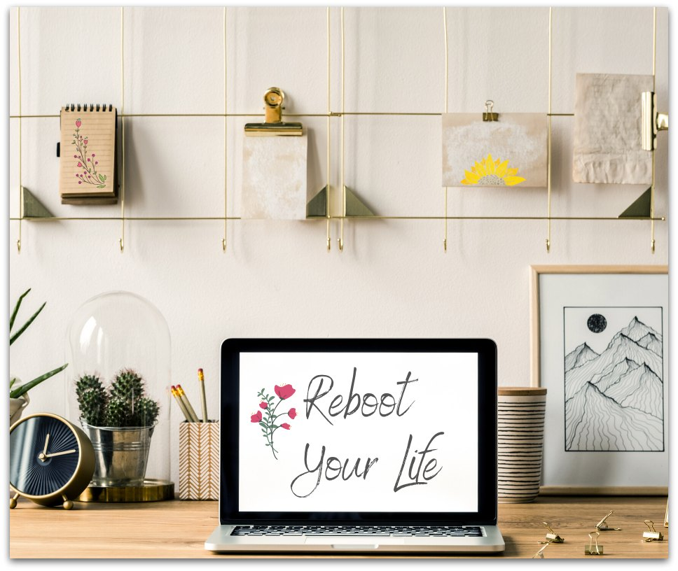 how to reboot your life