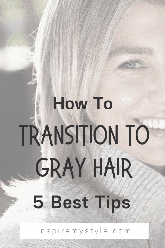 how to transition to gray hair - 5 best tips