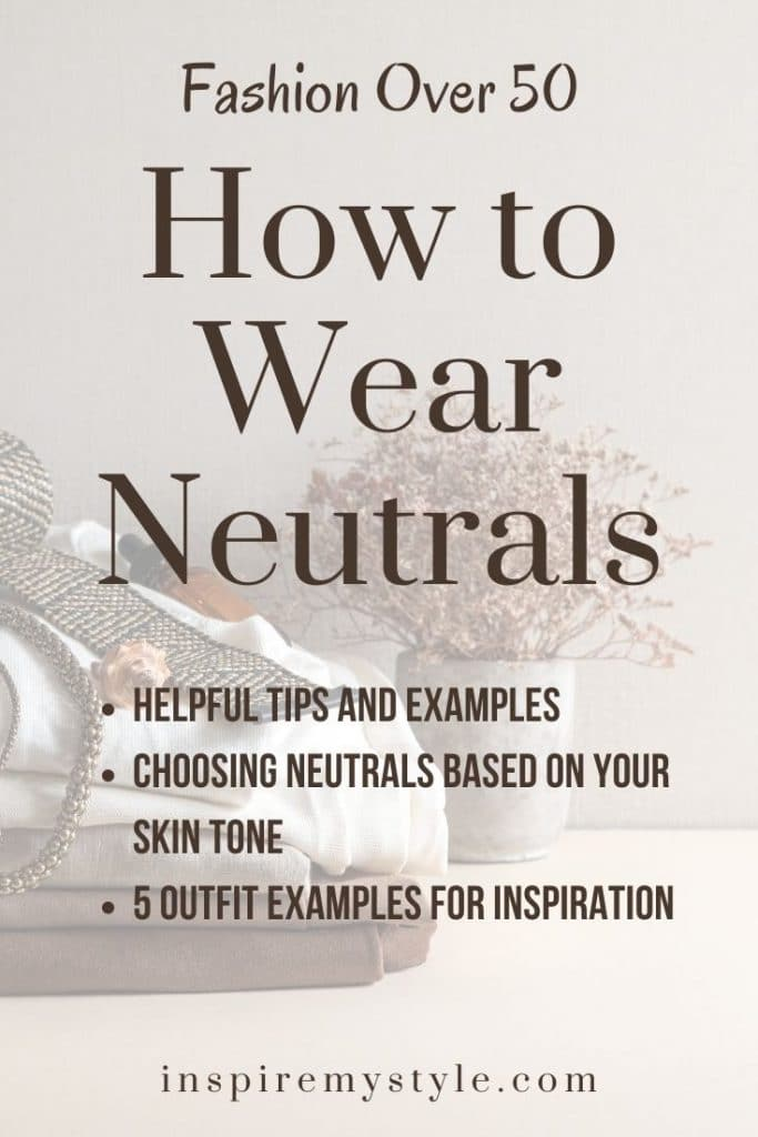 how to wear neutrals after 50