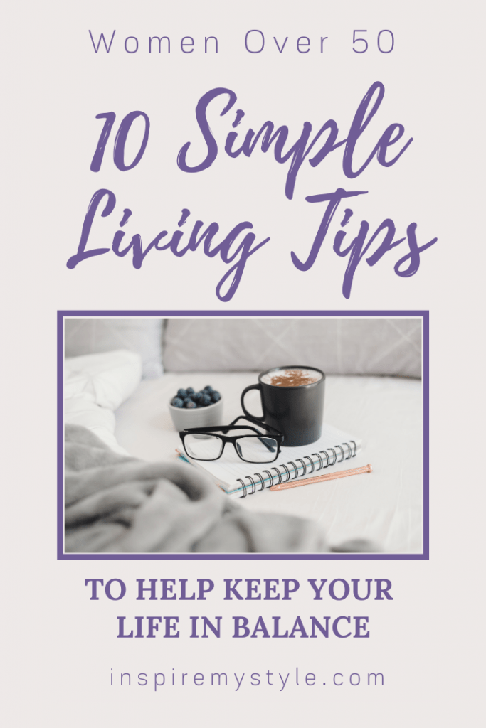 10 simple living tips to help keep your life in balance