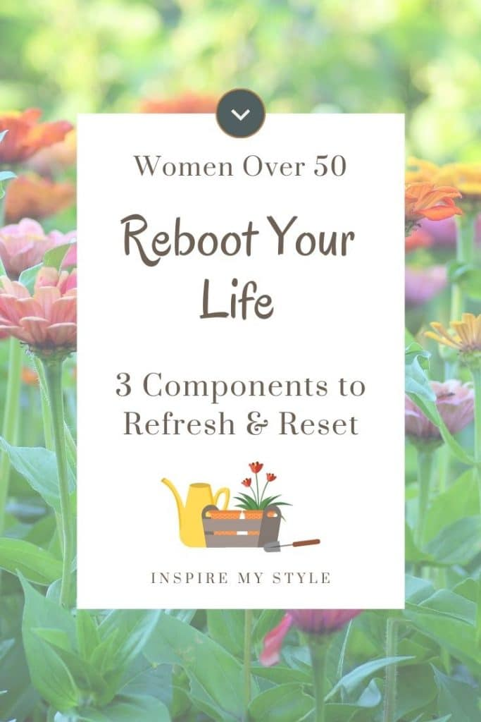 3 components to rebooting your life after 50 years old