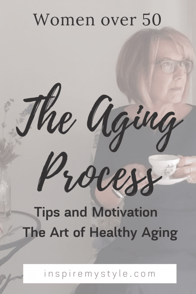 the aging process - 5 indisputable truths from a woman in her 60s